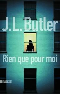 J.L. Butler - Rien que pour moi.