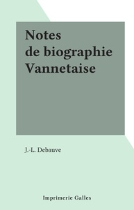 J.-L. Debauve - Notes de biographie Vannetaise.