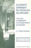 J.L. Gilles LeVasseur et Gérald A. Beaudoin - Le Statut juridique du français en Ontario - La législation et la jurisprudence provinciales.