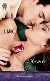 J.L Mac - Jusqu'à toi Tome 3 : Aimée.