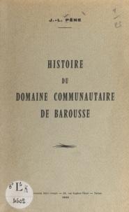 J.-L. Pène - Histoire du domaine communautaire de Barousse.