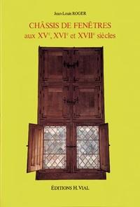 Châssis de fenêtres aux XVe, XVIe, XVIIe siècles.pdf