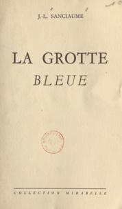 J.-L. Sanciaume - La grotte bleue.