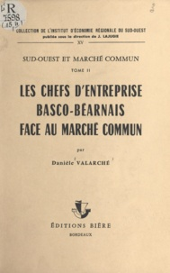 J. Lajugie et Danièle Valarché - Sud-Ouest et Marché commun (2) - Les chefs d'entreprise basco-béarnais face au Marché commun.