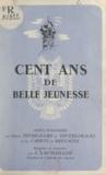 J. Laumailler et Barthélemy Pocquet du Haut-Jussé - Cent ans de belle jeunesse - Notes d'histoire sur l'œuvre Notre-Dame de Toutes-Grâces et des Cadets de Bretagne.