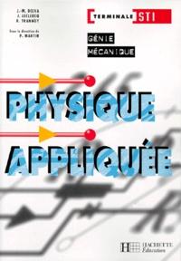 J Leclerq et  Collectif - Physique appliquée Terminale STI Génie mécanique.