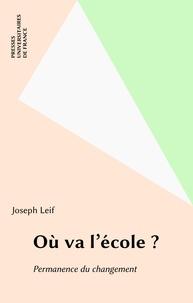 J Leif - Où va l'école ? - Permanence et changement.