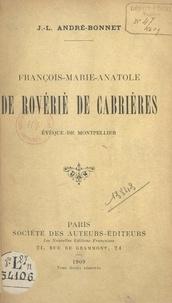 J.-Léonard André-Bonnet - François-Marie-Anatole de Rovériè de Cabrières, évêque de Montpellier.