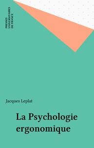 J Leplat - La Psychologie ergonomique.