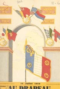 J. Lerondeau et Émile Eugène Belin - Au drapeau - Histoire et légendes du drapeau français.