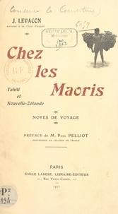 J. Levacon et Paul Pelliot - Chez les Maoris - Tahiti et Nouvelle-Zélande. Notes de voyage.