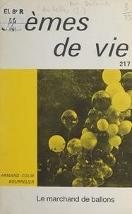 J. Levallois et Jacqueline Kerhello - Le marchand de ballons - Section des petits.