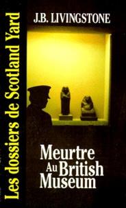 J Livingstone - Les Dossiers de Scotland Yard Tome 2 : Meurtre au British museum.