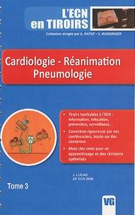 J Lucas - Cardiologie - Réanimation Pneumologie - Tome 3.