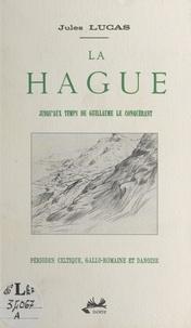 J Lucas - La Hague - Jusqu'aux temps de Guillaume le Conquérant, périodes celtique, gallo-romaine et danoise.
