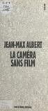 J-M Albert - La caméra sans film.