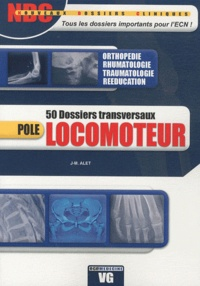 J-M. Alet - Pôle locomoteur - 50 dossiers transversaux.