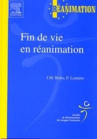 J-M Boles et F Lemaire - Fin de vie en réanimation.