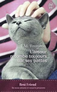 J. M. Bronston - L'amour retombe toujours sur ses pattes.