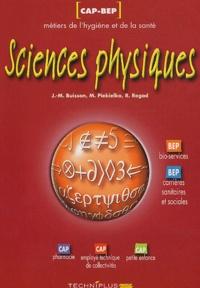 J-M Buisson et M Piekielko - Sciences physiques CAP-BEP Métiers de l'hygiène et de la santé.
