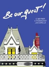 J-M Capelle et C Meyrier - Be our guest ! - BTH anglais seconde, première, terminale, bac professionnel restauration.