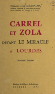 J.-M. Cassagnard et Pierre-Marie Théas - Carrel et Zola devant le miracle à Lourdes.