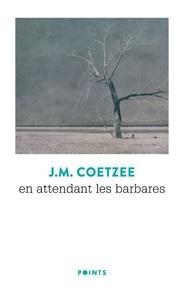 J. M. Coetzee - En attendant les barbares.