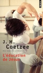 J. M. Coetzee - L'éducation de Jésus.