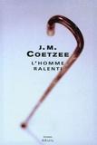 J-M Coetzee - L'homme ralenti.