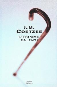 J. M. Coetzee - L'homme ralenti.