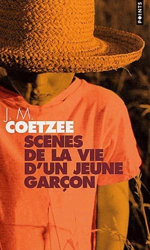 J. M. Coetzee - Scènes de la vie d'un jeune garçon.