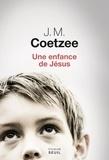 J-M Coetzee - Une enfance de Jésus.