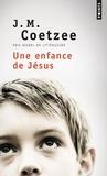 J. M. Coetzee - Une enfance de Jésus.