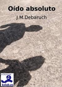 J.M. Debaruch et Pere Jover Casanovas - Oído Absoluto.