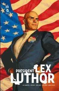 J.m. Dematteis et Joe Kelly - Président Lex Luthor - Intégrale.