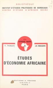 J.M. Fonsegrive et Yves Péhaut - Études d'économie africaine - L'arachide au Niger. L'organisation du marché européen des oléagineux tropicaux.