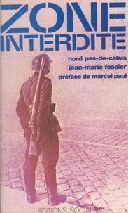 J-M Fossier - Zone interdite - Nord, Pas-de-Calais, mai 1940-mai 1945.