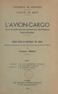 J.-M. Jeanneney et François Serraz - L'avion-cargo - Une nouvelle donnée économique des relations internationales. Thèse pour le Doctorat en droit.