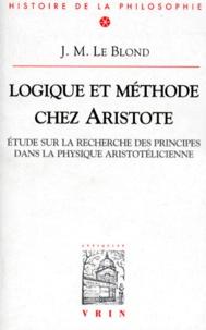 LOGIQUE ET METHODE CHEZ ARISTOTE. Etude sur la recherche des principes dans la physique aristotélicienne, 4ème édition.pdf