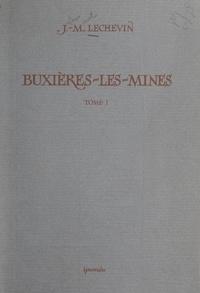J.-M. Lechevin et Camille Gagnon - Buxières-les-Mines, petite cité laborieuse au cœur du bocage bourbonnais (1) - Histoire civile et religieuse.