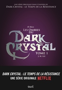 J-M Lee - Dark Crystal Tome 1 : Les ombres du Dark Crystal.