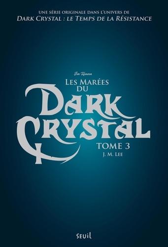 Dark Crystal Tome 3 Les marées du Dark Crystal