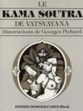 J.-M. Lo Duca et Mallinaga Vatsyayana - Le Kama Sutra de Vatsyayana - ou Les Kama Soutra, Aphorismes sur l'amour.