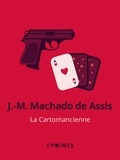 J.-M. Machado de Assis - La Cartomancienne.