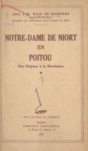 J.-M. Main de Boissière - Notre-Dame de Niort en Poitou - Des origines à la Révolution.