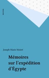 J-M Moiret - Mémoires sur l'expédition d'Égypte.