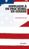 J-M Muller - Supplique à un prix Nobel en guerre - Lettre ouverte à Barack Obama.
