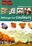 J-M Parramon - Mélanger les couleurs.