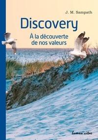 J. M. Sampath - Discovery - A la découverte de nos valeurs.