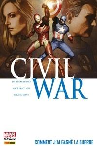 J.m. Straczynski et Daniel Knauf - Civil War T06 - Comment j'ai gagné la guerre.